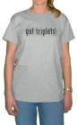 Got Triplets Womens T-Shirt