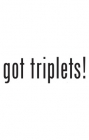 Got Triplets Mens T-Shirt